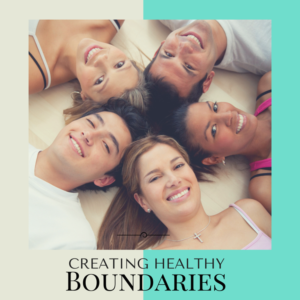 Creating Healthy Personal Boundaries